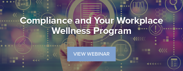 Webinar: Compliance and Your Workplace Wellness Program