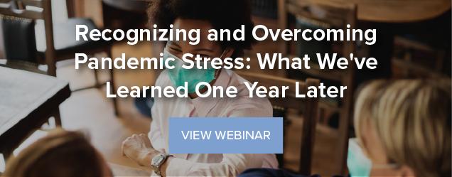 Overcoming Pandemic Stress: Register for the Webinar