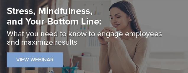 Stress, Mindfulness and Your Bottom Line