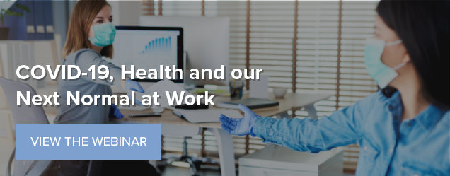COVID-19, Health and our Next Normal at Work