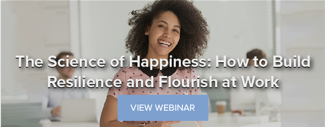 Webinar: The Science of Happiness: How to Build Resilience and Flourish at Work