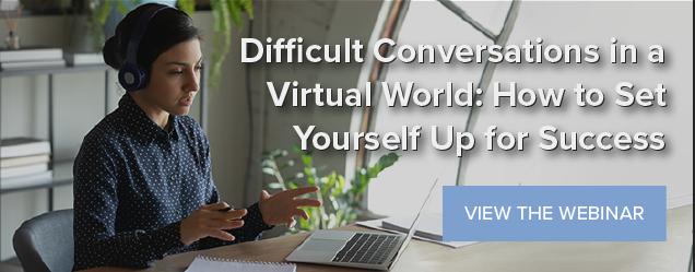 Difficult Conversations in a Virtual World - View Webinar