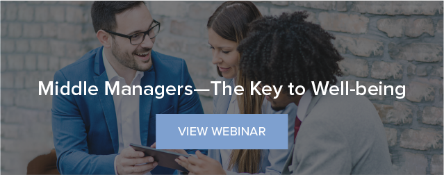 View Webinar: Middle Managers -- The Key to Well-being