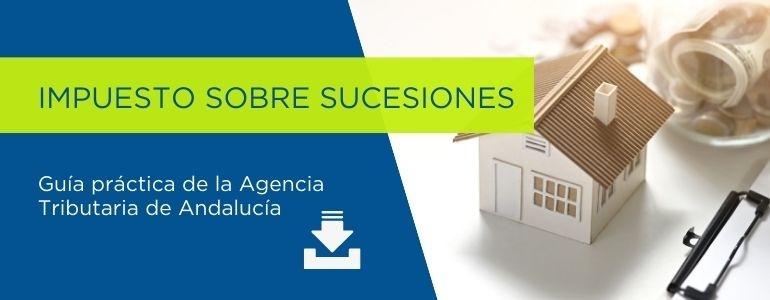 Guía Impuesto sobre Sucesiones en Andalucía