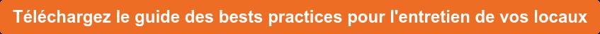 Téléchargez le guide des bests practices pour l'entretien de vos locaux