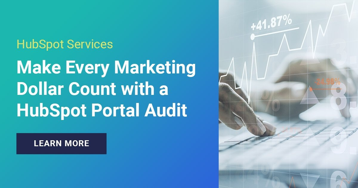 Make Every Marketing Dollar Count with a HubSpot Portal Audit