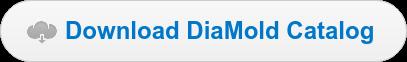 Download DiaMold Catalog