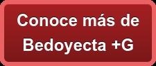 Conoce más de  Bedoyecta +G