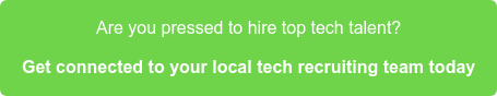 Are you pressed to hire top tech talent? Get connected to your local tech  recruiting team today