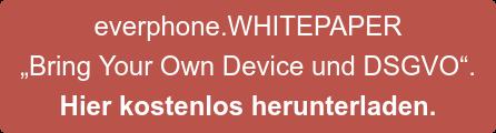 Private Endgeräte DSGVO-konform nutzen?  Erfahren Sie mehr in unserem Whitepaper.