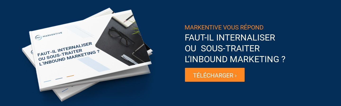 Faut-il internaliser ou sous-traiter l'inbound marketing ?