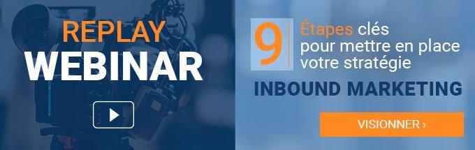 Replay Webinar 9 étapes clés pour mettre en place votre stratégie Inbound Marketing