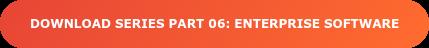 Download series part 06: enterprise software