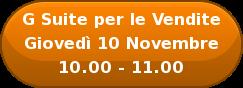G Suite perle Vendite Giovedì10Novembre 10.00 - 11.00
