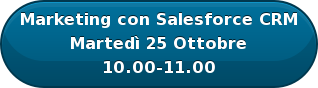 Marketing con Salesforce CRM Martedì 25 Ottobre 10.00-11.00