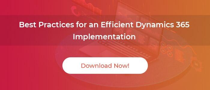 White paper: Best Practices for an Efficient Dynamics 365 Implementation