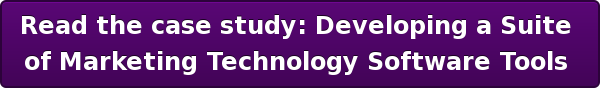 Read the case study:Developing a Suite  of Marketing Technology Software Tools