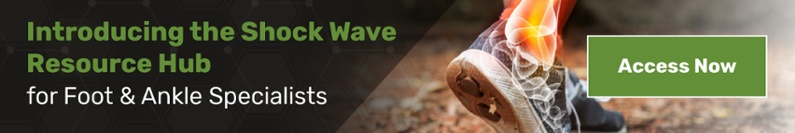 Shock Wave Resources for Foot & Ankle