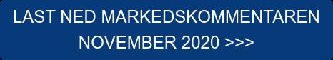 LAST NED MARKEDSKOMMENTAREN  NOVEMBER 2020 >>>