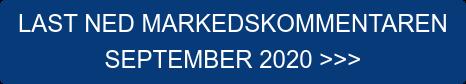 LAST NED MARKEDSKOMMENTAREN  SEPTEMBER 2020 >>>