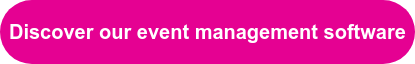 Discover our event management software