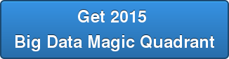 Get 2015  Big Data Magic Quadrant