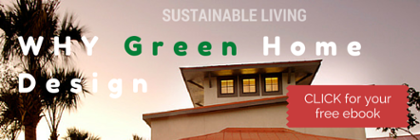 Sustainable home design is a MUST