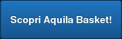 Scopri Aquila Basket!