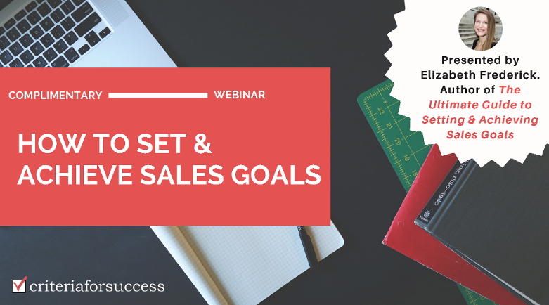 Complimentary Webinar: How to Set & Achieve Sales Goals