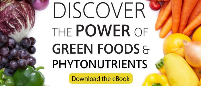 Download our eBook to discover the power of Green Foods & Phytonutrients