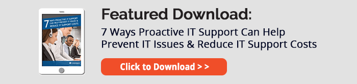 7 Ways Proactive IT Support Can Help Prevent IT Issues & Reduce IT Support Costs