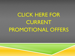 Click Here  for  Current  Promotions