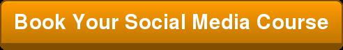 Book Your Social Media Course