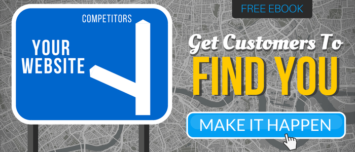 GET CUSTOMERS TO FIND YOU