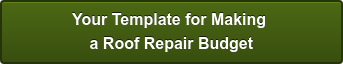 Your Template for Making  a Roof Repair Budget