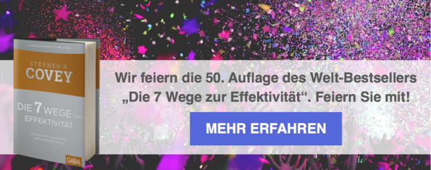 """Wir feiern die 50. Auflage des Welt-Bestsellers """"Die 7 Wege zur Effektivität"""". Feiern Sie mit! Jetzt mehr erfahren"""