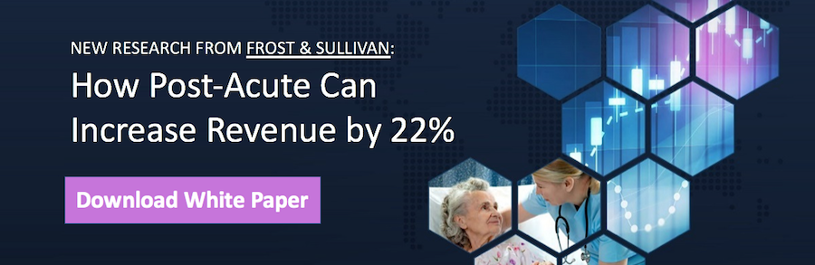 Learn How Post-Acute Can Increase Revenue by 22%