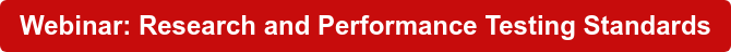 Webinar: Research and Performance Testing Standards