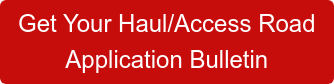 Get Your Haul/Access Road  Application Bulletin