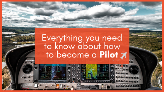Everything you need to know about how to become a Pilot