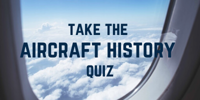 take the aircraft history quiz