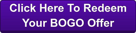 Click Here To Redeem Your BOGO Offer