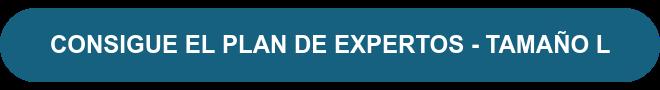 CONSIGUE EL PLAN DE EXPERTOS - TAMAÑO L
