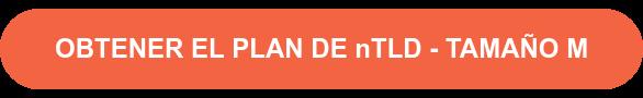 OBTENER EL PLAN DE nTLD - TAMAÑO M
