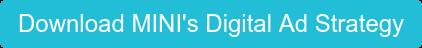 Download MINI's Digital Ad Strategy