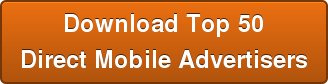 Download Top 50 Direct Mobile Advertisers