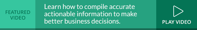 Learn how to compile accurate actionable information to make better business descisions