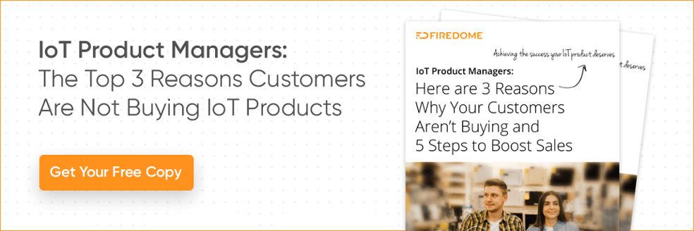 Top 3 reasons customers aren't buying IoT Products