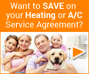 Want to save on your  Heating or AC  Service Agreement?