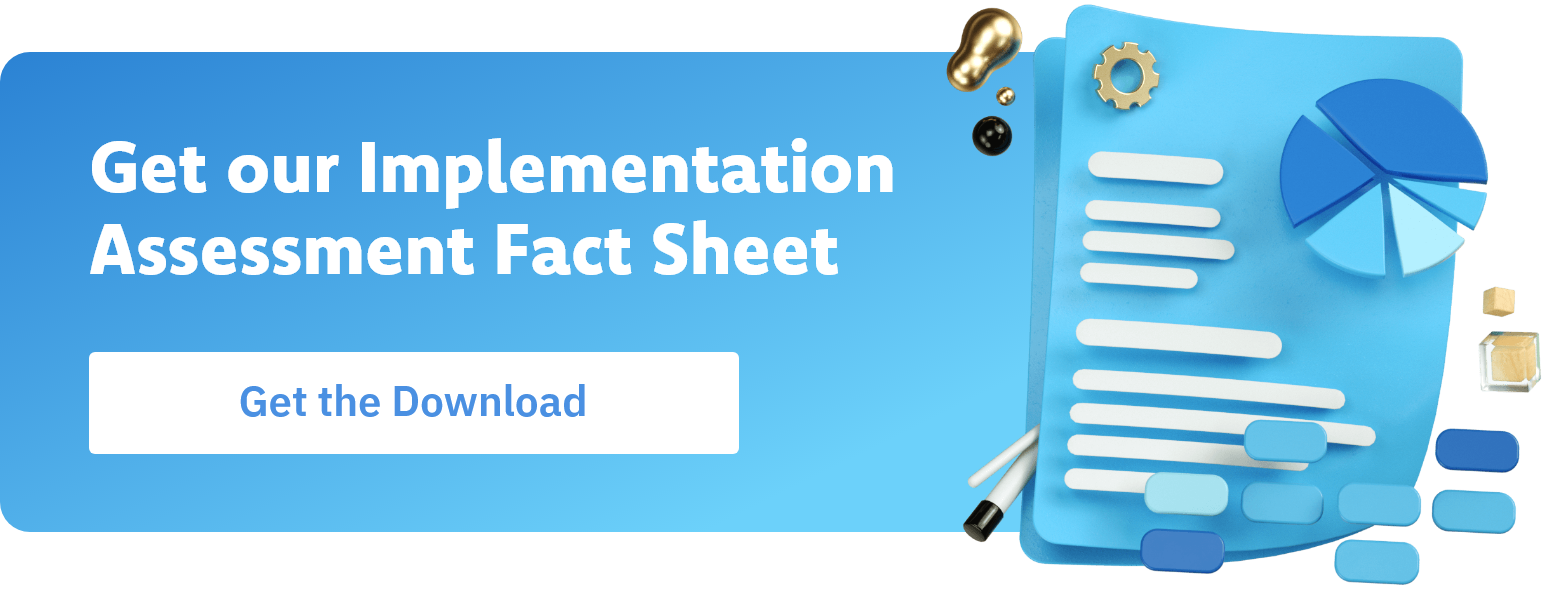 Get Our Implementation Assessment Fact Sheet